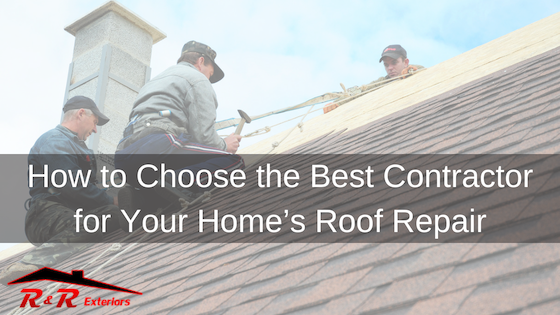 How to Choose the Best Contractor for Your Home's Roof Repair