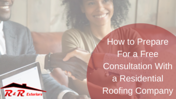 How to Prepare for a Free Consultation With a Residential Roofing Company