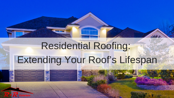 Residential Roofing Tips: Extending Your Roof's Lifespan