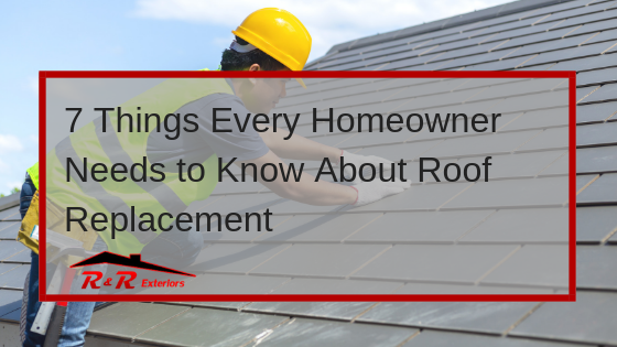 7 Things Every Homeowner Needs to Know About Roof Replacement